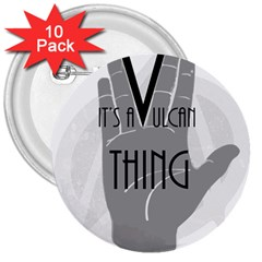 It s A Vulcan Thing 3  Buttons (10 Pack)  by Howtobead
