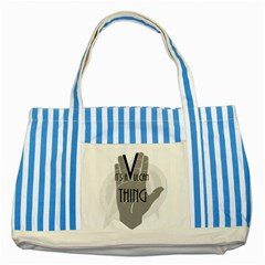 It s A Vulcan Thing Striped Blue Tote Bag by Howtobead