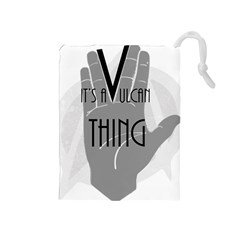 It s A Vulcan Thing Drawstring Pouches (medium)  by Howtobead