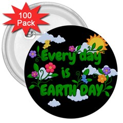 Earth Day 3  Buttons (100 Pack)  by Valentinaart