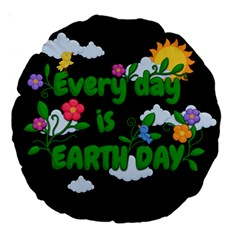 Earth Day Large 18  Premium Round Cushions by Valentinaart