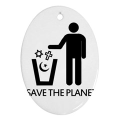 Save The Planet   Religions  Oval Ornament (two Sides) by Valentinaart