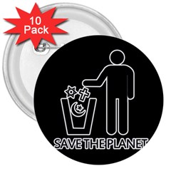 Save The Planet   Religions  3  Buttons (10 Pack)  by Valentinaart