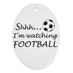 Football Fan  Oval Ornament (two Sides) by Valentinaart
