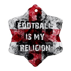 Football Is My Religion Ornament (snowflake) by Valentinaart