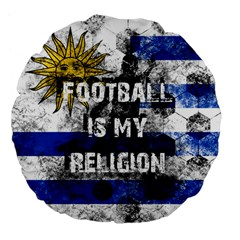 Football Is My Religion Large 18  Premium Flano Round Cushions by Valentinaart