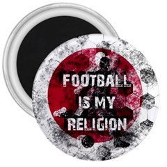 Football Is My Religion 3  Magnets