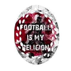 Football Is My Religion Ornament (oval Filigree) by Valentinaart