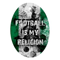 Football Is My Religion Ornament (oval) by Valentinaart