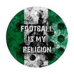 Football Is My Religion Round Ornament (two Sides) by Valentinaart