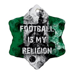 Football Is My Religion Snowflake Ornament (two Sides) by Valentinaart