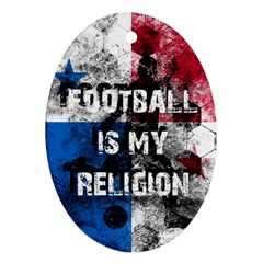 Football Is My Religion Oval Ornament (two Sides) by Valentinaart