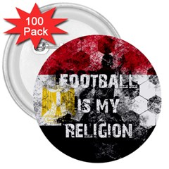 Football Is My Religion 3  Buttons (100 Pack)  by Valentinaart