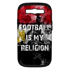 Football Is My Religion Samsung Galaxy S Iii Hardshell Case (pc+silicone) by Valentinaart