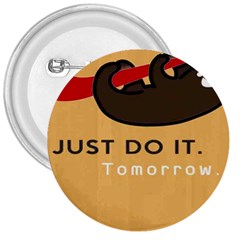 Sloth Just Do It Tomorrow 3  Buttons by Samandel
