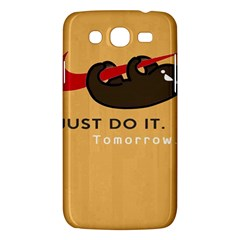Sloth Just Do It Tomorrow Samsung Galaxy Mega 5 8 I9152 Hardshell Case  by Samandel