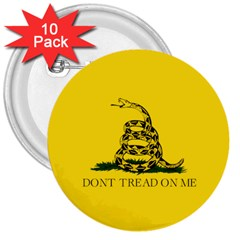 Gadsden Flag Don t Tread On Me 3  Buttons (10 Pack)  by MAGA