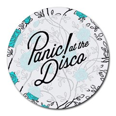 Panic At The Disco Quote Round Mousepads by Samandel
