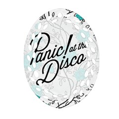 Panic At The Disco Quote Oval Filigree Ornament (two Sides) by Samandel
