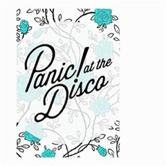 Panic At The Disco Quote Small Garden Flag (two Sides) by Samandel