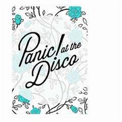 Panic At The Disco Quote Large Garden Flag (two Sides) by Samandel