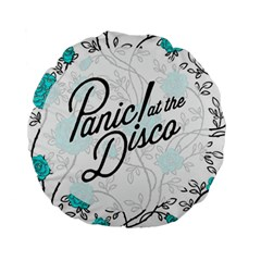 Panic At The Disco Quote Standard 15  Premium Flano Round Cushions by Samandel