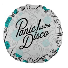 Panic At The Disco Quote Large 18  Premium Flano Round Cushions by Samandel