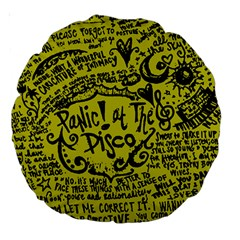 Panic! At The Disco Lyric Quotes Large 18  Premium Round Cushions by Samandel