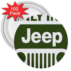 Only In A Jeep Logo 3  Buttons (100 Pack)