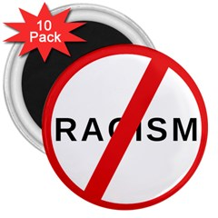 No Racism 3  Magnets (10 Pack)  by demongstore