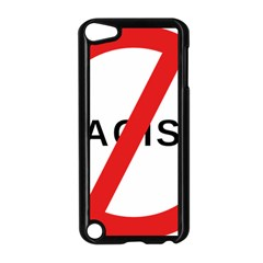 No Racism Apple Ipod Touch 5 Case (black) by demongstore