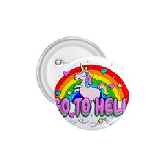 Go To Hell   Unicorn 1 75  Buttons by Valentinaart