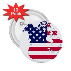 Flag Map Of Canada And United States (american Flag) 2 25  Buttons (10 Pack)  by goodart