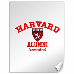 Harvard Alumni Just Kidding Canvas 12  X 16   by Samandel