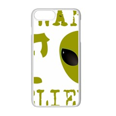 I Want To Believe Apple Iphone 7 Plus Seamless Case (white) by Samandel