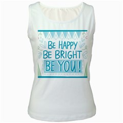 Motivation Positive Inspirational Women s White Tank Top by Sapixe