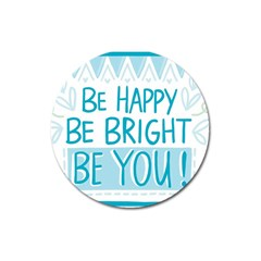 Motivation Positive Inspirational Magnet 3  (round) by Sapixe