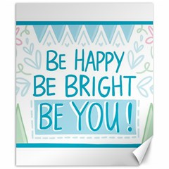 Motivation Positive Inspirational Canvas 8  X 10  by Sapixe