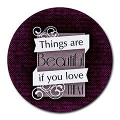 Beautiful Things Encourage Round Mousepads by Sapixe