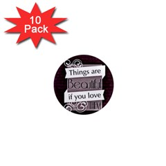 Beautiful Things Encourage 1  Mini Magnet (10 Pack)  by Sapixe