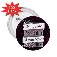 Beautiful Things Encourage 2 25  Buttons (100 Pack)  by Sapixe