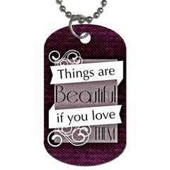 Beautiful Things Encourage Dog Tag (one Side) by Sapixe
