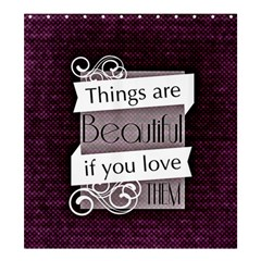 Beautiful Things Encourage Shower Curtain 66  X 72  (large)  by Sapixe