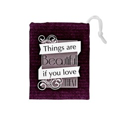 Beautiful Things Encourage Drawstring Pouches (medium)  by Sapixe