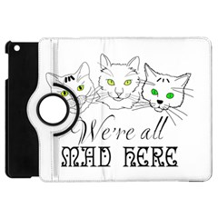 Funny Cats  We Are All Mad Here Apple Ipad Mini Flip 360 Case by FunnyCow