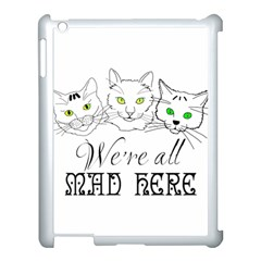 Funny Cats  We Are All Mad Here Apple Ipad 3/4 Case (white) by FunnyCow