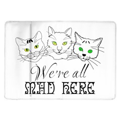 Funny Cats  We Are All Mad Here Samsung Galaxy Tab 10 1  P7500 Flip Case by FunnyCow