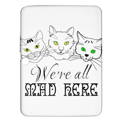 Funny Cats  We Are All Mad Here Samsung Galaxy Tab 3 (10 1 ) P5200 Hardshell Case  by FunnyCow