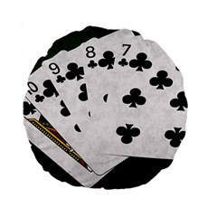 Poker Hands   Straight Flush Clubs Standard 15  Premium Round Cushions by FunnyCow
