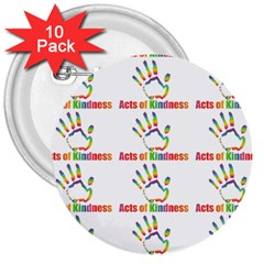 Acts Of Kindness 3  Buttons (10 Pack)  by DaKindSigningPuppets